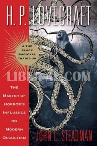 H. P. Lovecraft and the Black Magickal Tradition: The Master of Horror's Influence on Modern Occultism