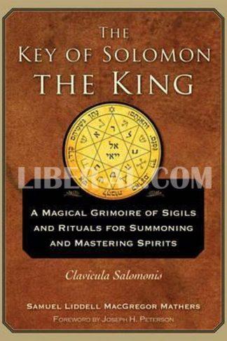 Key of Solomon the King: Clavicula Salomonis