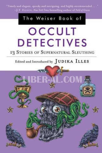 Weiser Book of Occult Detectives: 13 Stories of Supernatural Sleuthing