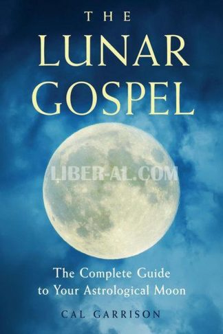 Lunar Gospel: The Complete Guide to Your Astrological Moon