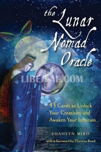 Lunar Nomad Oracle: 43 Cards to Unlock Your Creativity and Awaken Your Intuition [With Book(s)]
