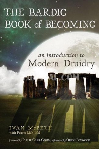 Bardic Book of Becoming: An Introduction to Modern Druidry