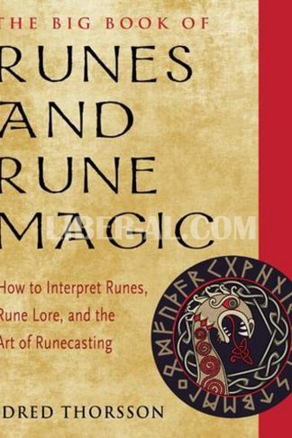Big Book of Runes and Rune Magic: How to Interpret Runes, Rune Lore, and the Art of Runecasting