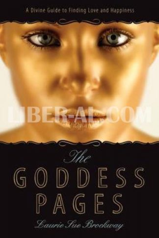 The Goddess Pages: A Divine Guide to Finding Love and Happiness (Revised, Expanded)