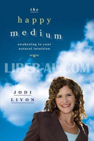 The Happy Medium: Awakening to Your Natural Intuition