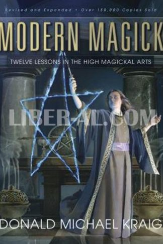 Modern Magick: Twelve Lessons in the High Magickal Arts (Revised, Expanded)