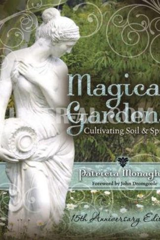 Magical Gardens: Cultivating Soil & Spirit (Anniversary)