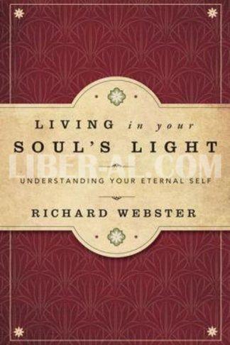 Living in Your Soul's Light: Understanding Your Eternal Self