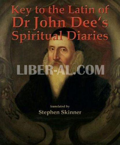 Key to the Latin of Dr. John Dee's Spiritual Diaries
