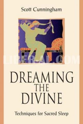 Dreaming the Divine: Techniques for Sacred Sleep