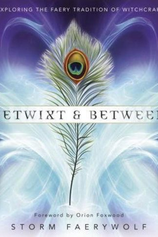 Betwixt and Between: Exploring the Faery Tradition of Witchcraft