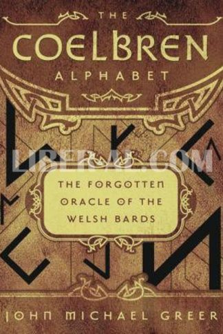 The Coelbren Alphabet: The Forgotten Oracle of the Welsh Bards