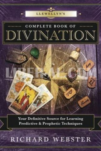 Llewellyn's Complete Book of Divination: Your Definitive Source for Learning Predictive & Prophetic Techniques