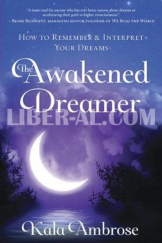 The Awakened Dreamer: How to Remember & Interpret Your Dreams