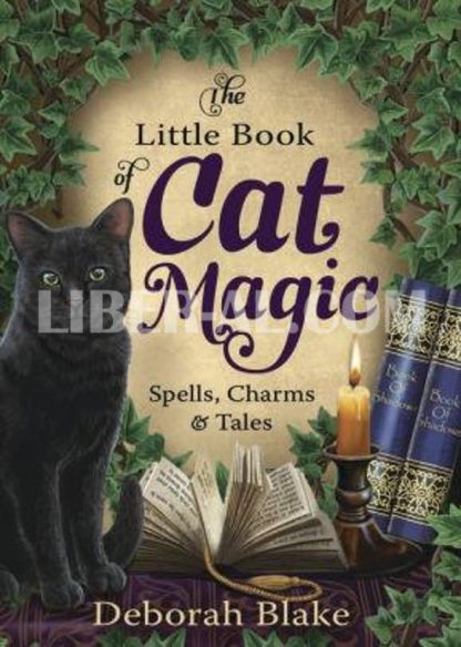 The Little Book of Cat Magic: Spells, Charms & Tales