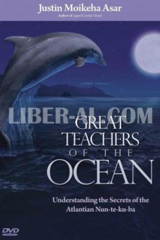 Great Teachers of the Ocean: Understanding the Secrets of the Atlantian Nun-Te-Ku-Ba