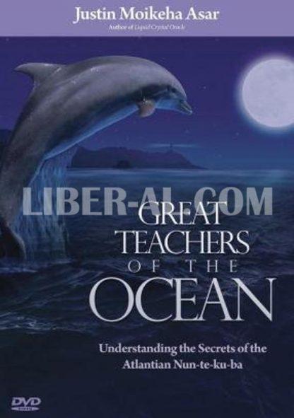 Great Teachers of the Ocean: Understanding the Secrets of the Atlantian Nun-Te-Ku-Ba