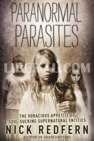 Paranormal Parasites: The Voracious Appetites of Soul-Sucking Supernatural Entities