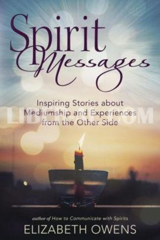 Spirit Messages: Inspiring Stories about Mediumship and Experiences from the Other Side