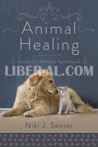Animal Healing: Hands-On Holistic Techniques
