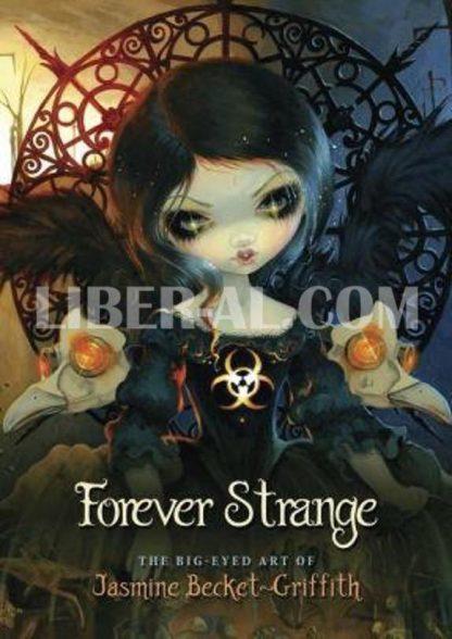 Forever Strange: The Big-Eyed Art of Jasmine Becket-Griffith