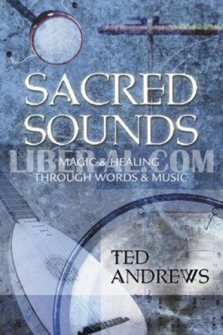 Sacred Sounds: Magic & Healing Through Words & Music