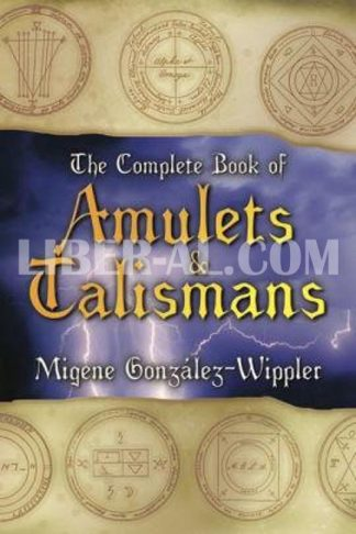 The Complete Book of Amulets & Talismans the Complete Book of Amulets & Talismans